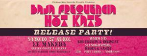 Baja Frequencia • HOT KATS Release Party