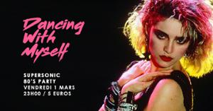 Dancing With Myself #11 / Supersonic 80's Party