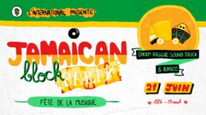 Fête de la musique : Jamaican Block Party à l'International !