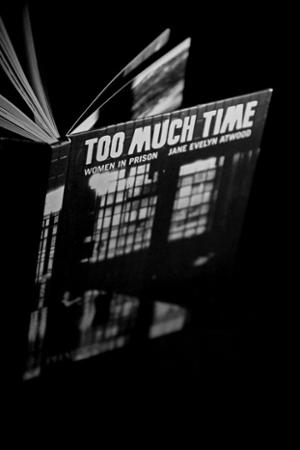 TOO MUCH TIME – WOMEN IN PRISON