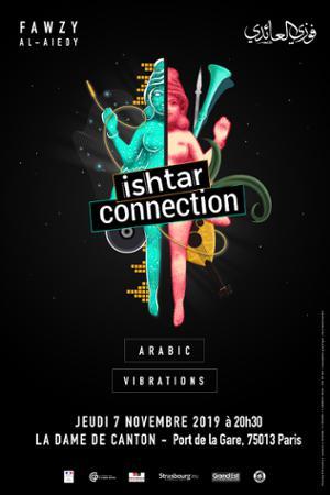 ISHTAR CONNECTION par Fawzy Al Aeidy