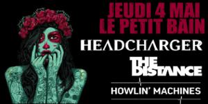 HEADCHARGER + THE DISTANCE + HOWLIN' MACHINES