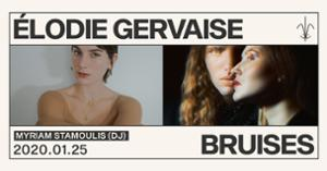 Élodie Gervaise et Bruises • Myriam Stamoulis (Dj)