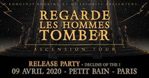 REGARDE LES HOMMES TOMBER (RELEASE PARTY) + DECLINE OF THE I