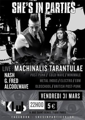 She's in Parties : Machinalis Tarantulae + DJ's