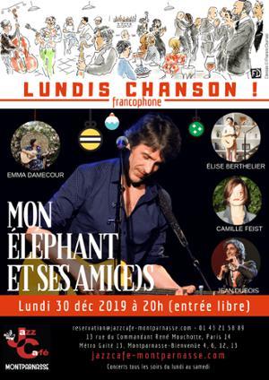 Lundis Chanson ! Mon Eléphant et ses ami(e)s #14 au Jazz Café