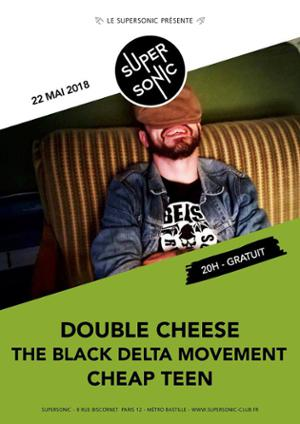 Double Cheese • The Black Delta Movement • Cheap Teen