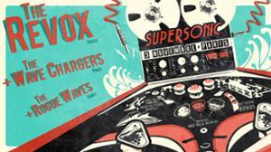 The Revox • The Wave Chargers / Supersonic - Entrée gratuite