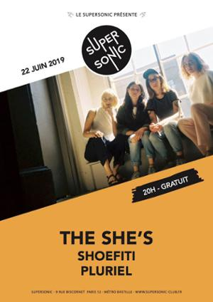 The She's • Shoefiti • Pluriel / Supersonic (Free entry)