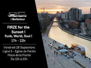FIRZE for the Sunset au Barboteur !