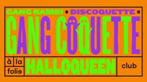Gang Coquette: Halloqueen à la Folie