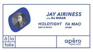 WTMF : Jay Airiness (aka Dj Moar) • Holdtight • Fa Mao