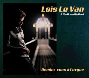 LOÏS LE VAN & THE BRAVO BIG BAND + LÉA CASTRO & ANTOINE DELPRAT