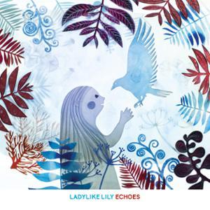 ECHOES de Ladylike Lily