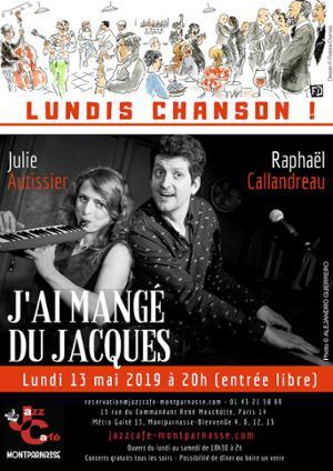 Lundis Chanson ! J'ai mangé du Jacques au Jazz Café Montparnasse