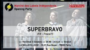 CAFE-CONCERT - MARCHE DES LABELS INDEPENDANTS PRESENTE : SUPERBRAVO