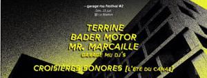 TERRINE • BADER MOTOR • MR. MARCAILLE • GARAGE MU DJ's
