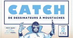 CATCH DE DESSINATEURS À MOUSTACHES