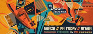 The Djoon Experience : Shimza, Ian Friday & Afshin