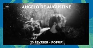 Super! — Angelo de Augustine le 25 février au Popup!