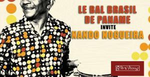 LE BAL BRASIL DE PANAME w/ NANDO NOGUEIRA