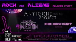 Rock for Aliens : Antigone Project, Freak Injection, Pink Noise Party @Batofar