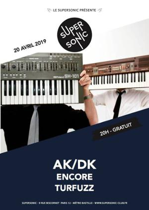 AK/DK • Encore • Turfuzz / Supersonic (Free entry)