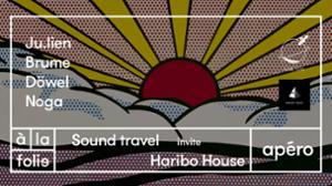 Sound Travel Records invite Haribo House