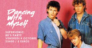 Dancing With Myself #17 / Supersonic 80's Party