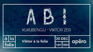 Viktor à la folie : ABI / Kukubengu / Viktor Zer