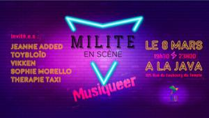 Milite en scène - musiqueer edition