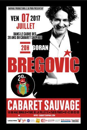 GORAN BREGOVIC – 20 ans du Cabaret Sauvage !