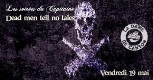 Les soirées du Capitaine : Dead men tell no tales