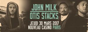 Otis Stacks + John Milk @Paris (30.03.2017) - Nouveau Casino