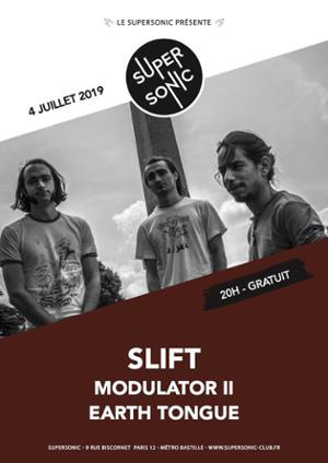 Slift • Modulator II • Earth Tongue / Supersonic (Free entry)