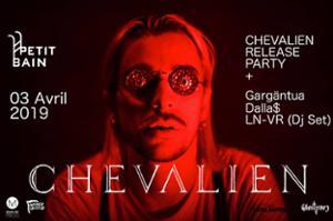 CHEVALIEN (RELEASE PARTY) + Gargäntua + Dalla$ + LN-VR