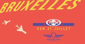 Bruxelles' Fuse in Paris w/ Badaboum Airlines