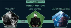 Loki Starfish - VioleTT Pi - Lemon Preachers aux Trois Baudets