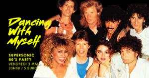 Dancing With Myself #13 / Supersonic 80's Party