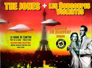 THE JONES + Les soucoupes violentes