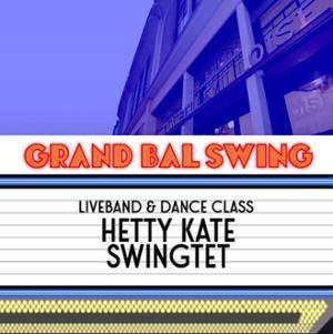 LE GRAND BAL SWING w/ HETTY KATE SWINGTET