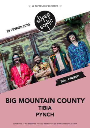Big Mountain County • Tibia • Pynch / Supersonic (Free entry)