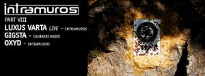 Intramuros Présente Luxus Varta (live), Gigsta & Oxyd @Batofar