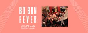 Bo Bun Fever au Divan du Monde