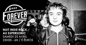 F*** Forever #27 / Nuit indie rock 00s du Supersonic