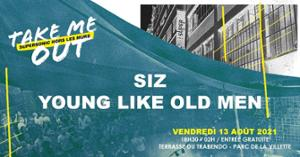 SIZ • Young Like Old Men / Take Me Out