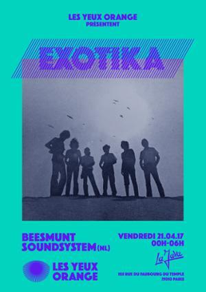 Exotica : Les Yeux Orange x BEESMUNT SOUNDSYSTEM