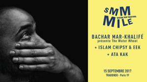 Smmmile : Bachar Mar-Khalifé / Ata Kak / Islam Chipsy & Eek