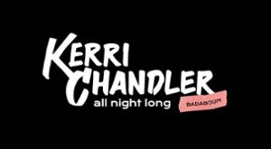 Badaboum Club : Kerri Chandler - All Night Long