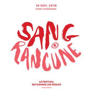 SANG RANCUNE - LE FESTIVAL QUI CHANGE LES RÈGLES